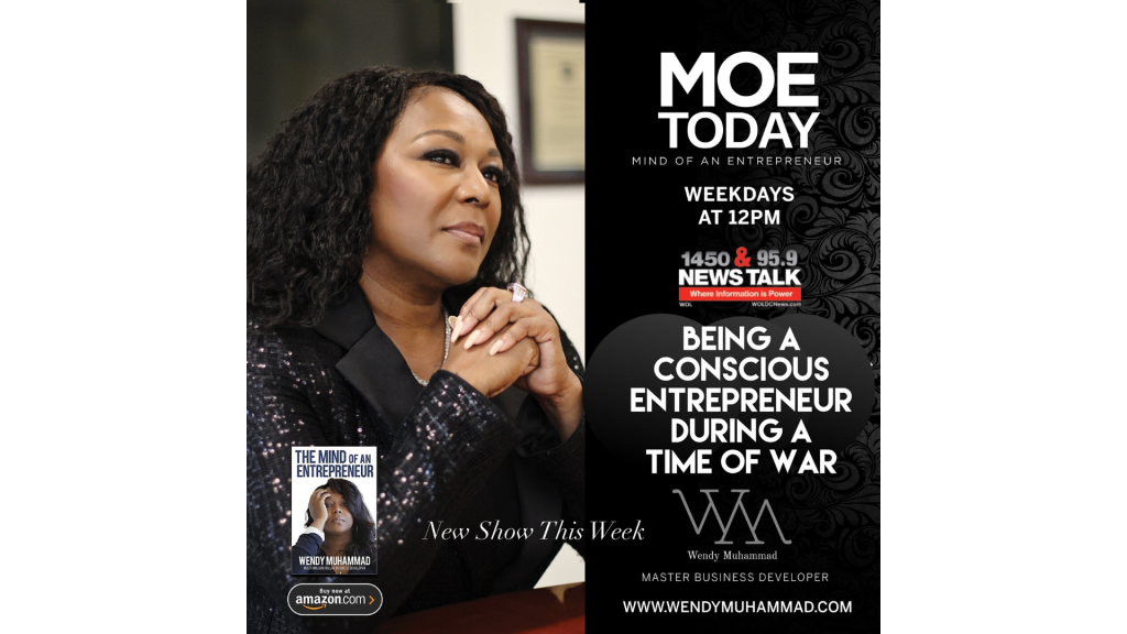 #MOEToday: Being A Conscious Entrepreneur During A Time Of War